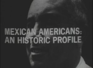 Mexican Americans: An Historic Profile