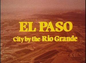 El Paso, City by the Rio Grande