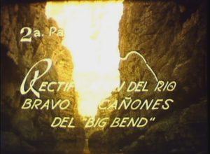 Frontera Mexico Norteamericana - Rectification Río Bravo y Cánones del Big Bend (2a. Parte)