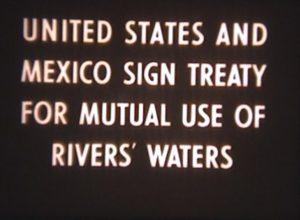 U.S. and Mexico Sign Treaty for Mutual Use of Rivers' Waters