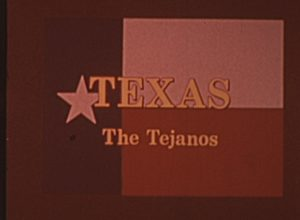 "Segment from ""Texas: The Tejanos"""
